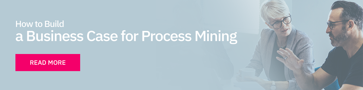 Building a business case for Process Mining
